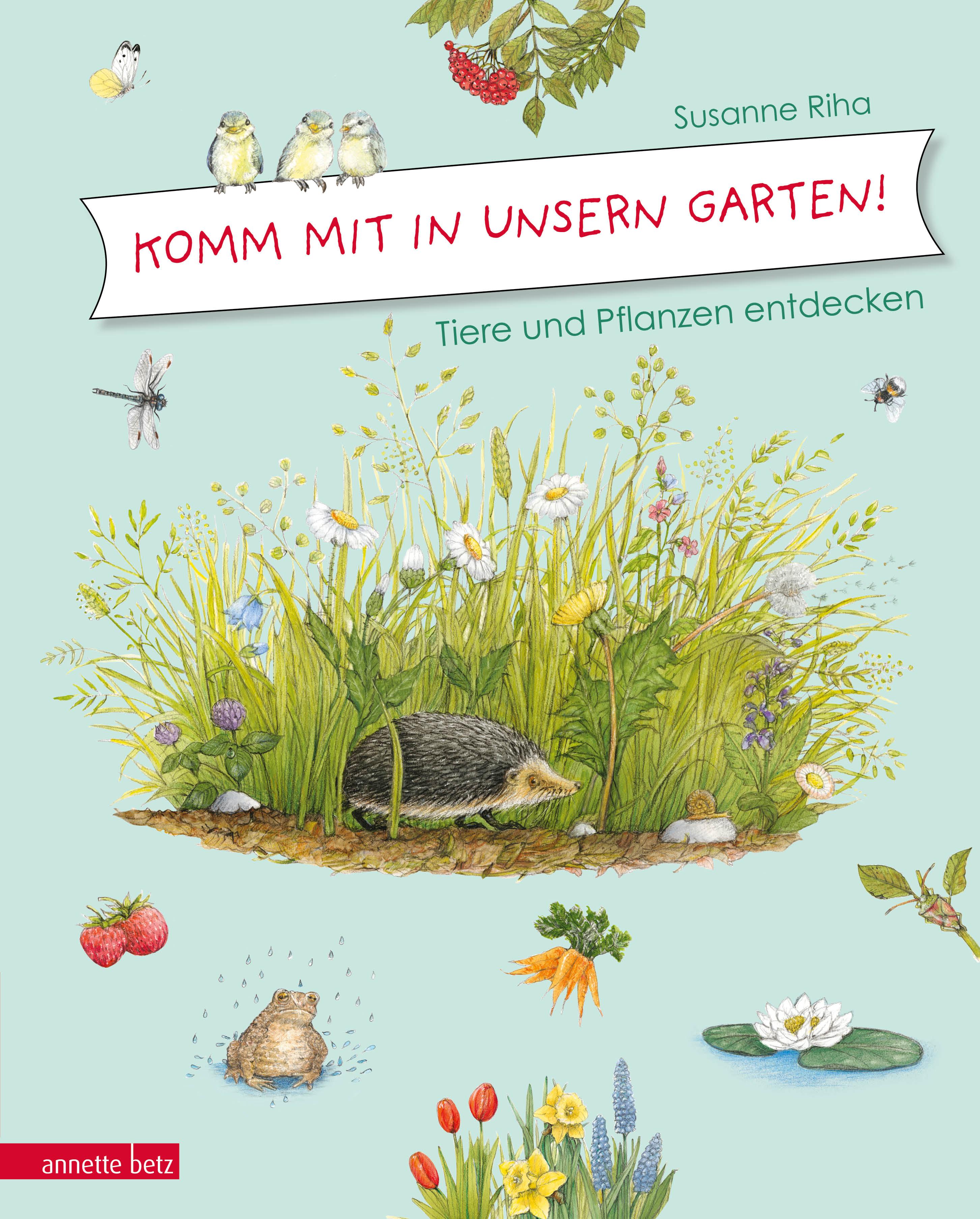 Komm Mit In Unsern Garten Tiere Und Pflanzen Entdecken Ueberreuter